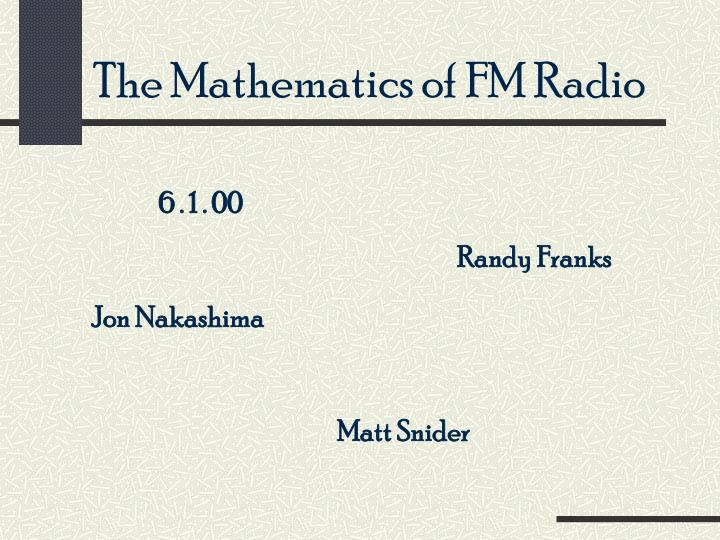 The mathematics of fm radio