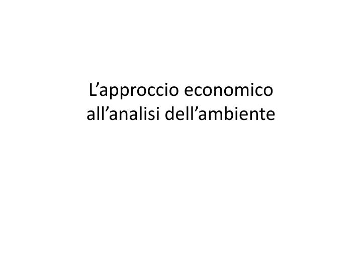 L approccio economico all analisi dell ambiente