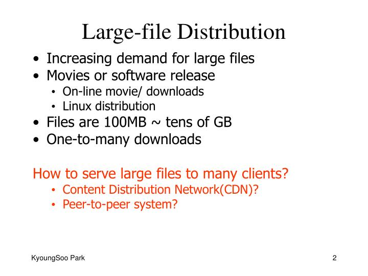 Large file distribution