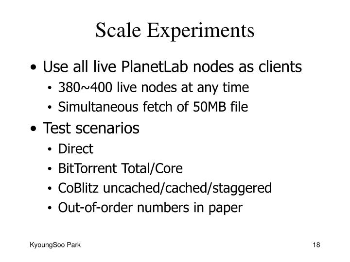 Scale Experiments