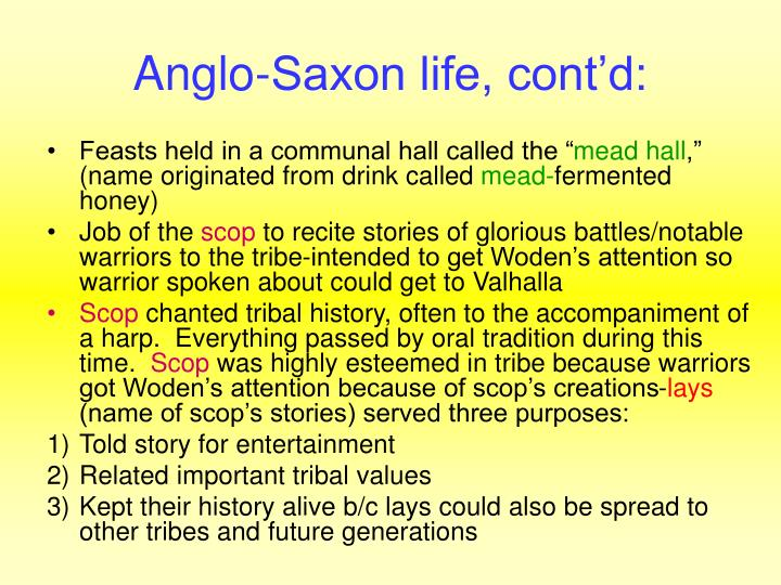 Anglo-Saxon life, cont'd: