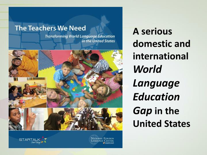 A serious domestic and international world language education gap in the united states