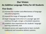 our vision an additive language policy for all students