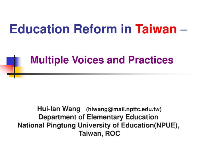 Education reform in taiwan multiple voices and practices
