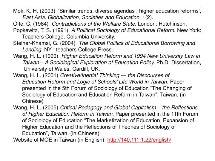 Mok, K. H. (2003)  'Similar trends, diverse agendas : higher education reforms',