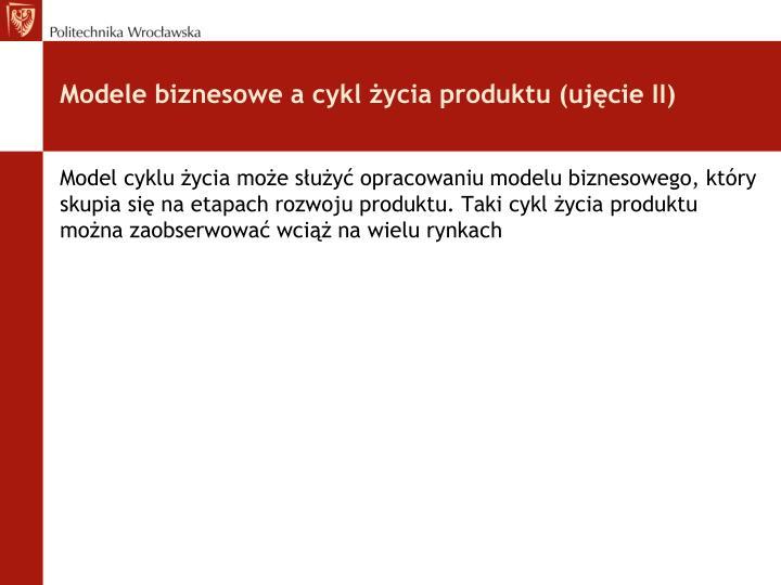 Modele biznesowe a cykl życia produktu (ujęcie II)