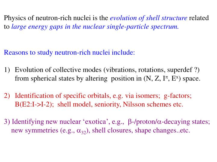 Physics of neutron-rich nuclei is the