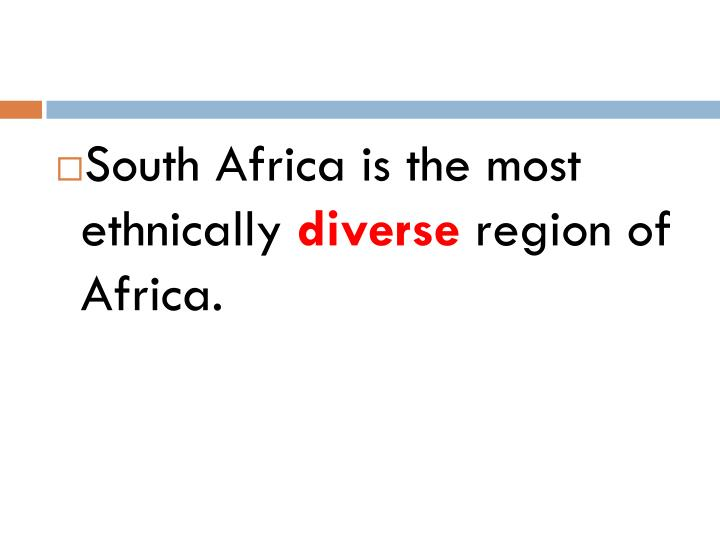 South Africa is the most ethnically