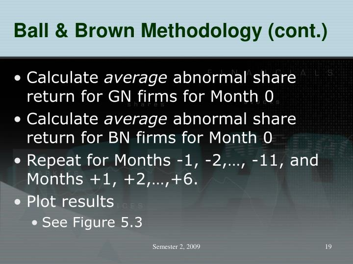 Ball & Brown Methodology (cont.)