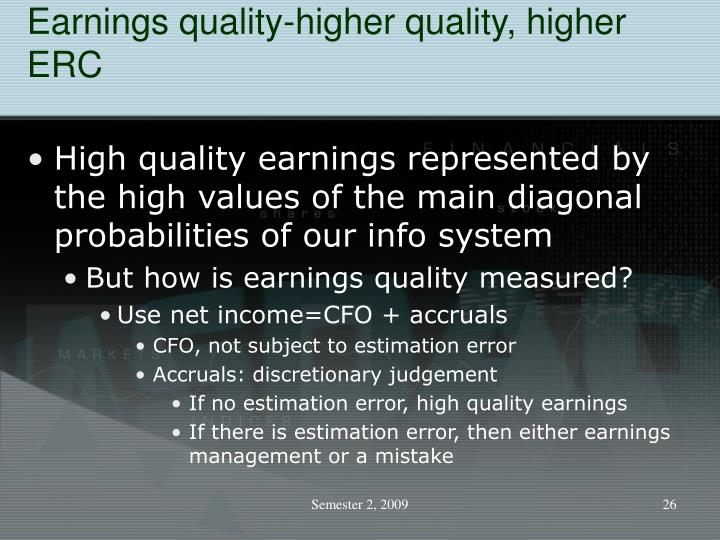 Earnings quality-higher quality, higher ERC