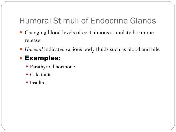 Humoral Stimuli of Endocrine Glands
