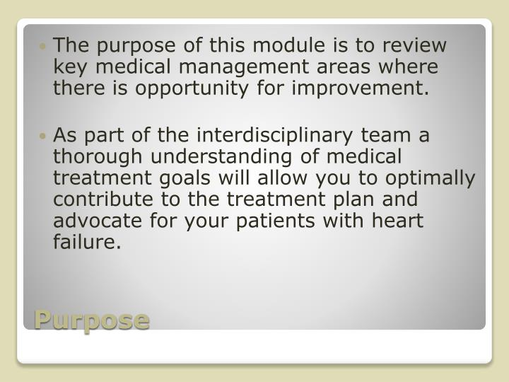 The purpose of this module is to review key medical management areas where there is opportunity for improvement.