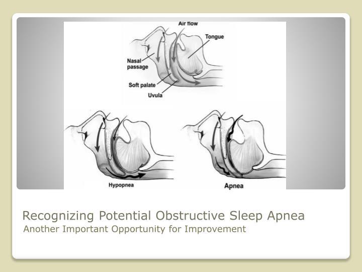 Recognizing Potential Obstructive Sleep Apnea