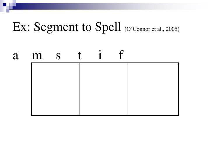 Ex: Segment to Spell