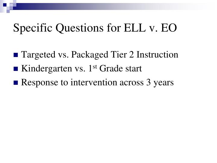 Specific Questions for ELL v. EO