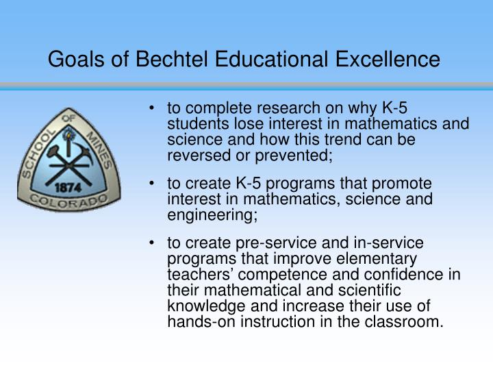 Goals of Bechtel Educational Excellence