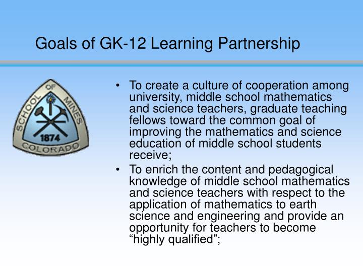 Goals of GK-12 Learning Partnership