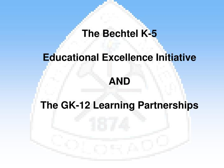 The Bechtel K-5