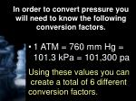 in order to convert pressure you will need to know the following conversion factors