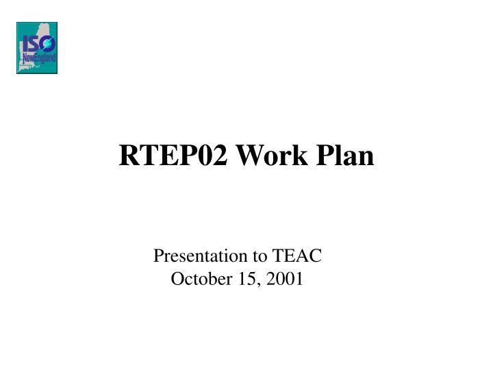 RTEP02 Work Plan