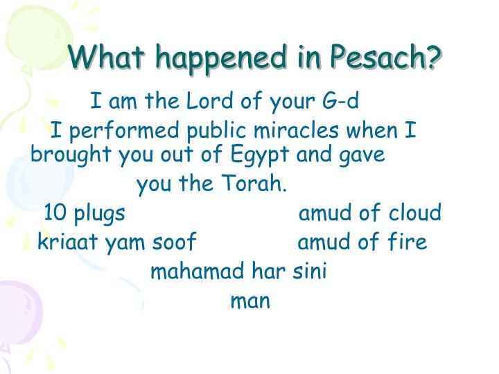 What happened in Pesach?