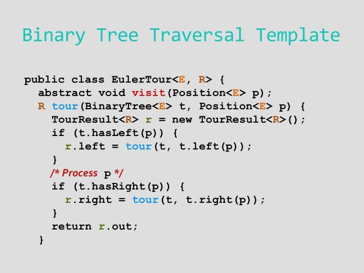 Binary Tree Traversal Template