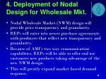 4 deployment of nodal design for wholesale mkt