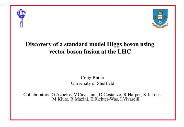 discovery of a standard model higgs boson using vector boson fusion at the lhc