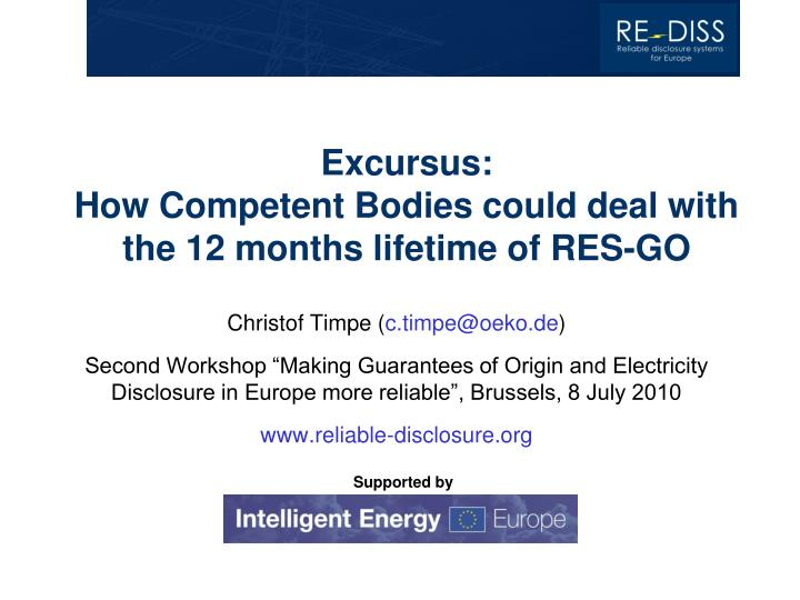 Excursus how competent bodies could deal with the 12 months lifetime of res go