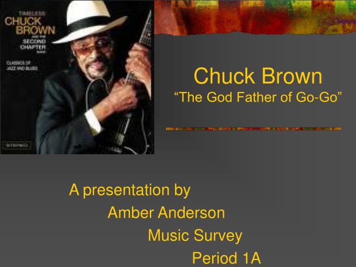 Chuck brown the god father of go go