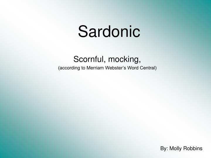 scornful mocking according to merriam webster s word central