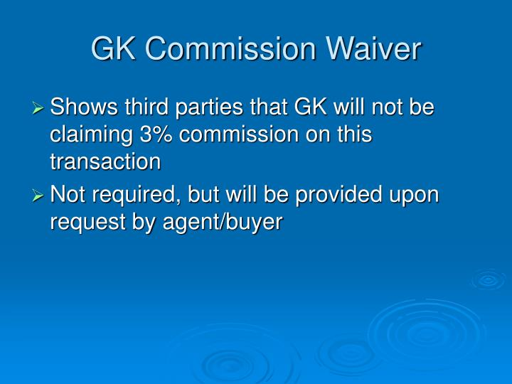 GK Commission Waiver