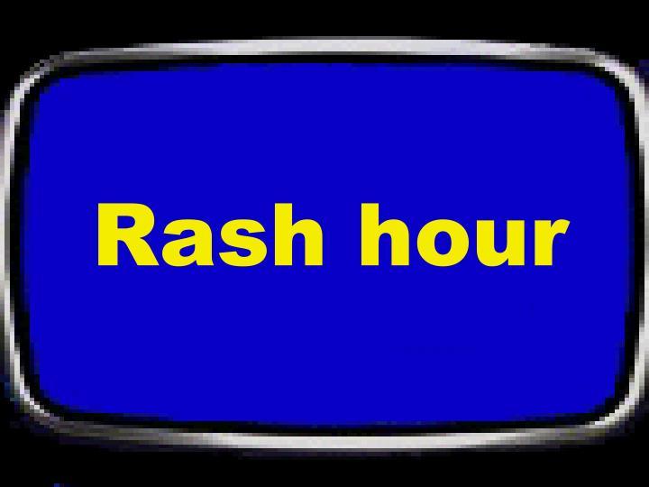 Rash hour