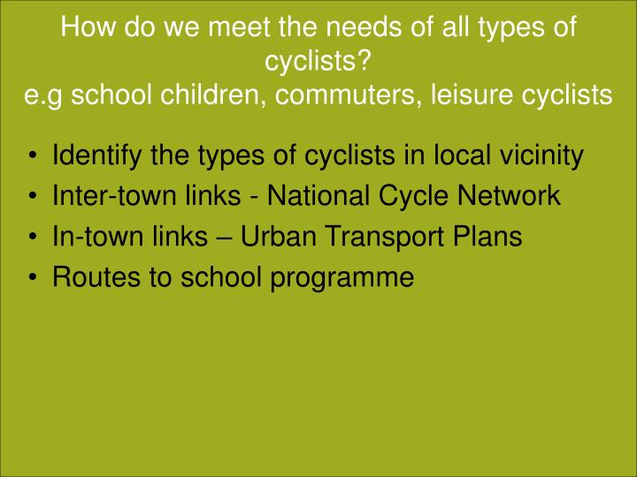 How do we meet the needs of all types of cyclists?