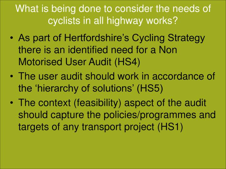 What is being done to consider the needs of cyclists in all highway works?