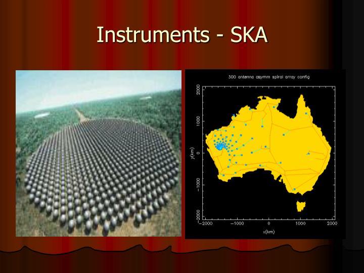 Instruments - SKA