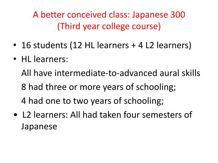 A better conceived class: Japanese 300