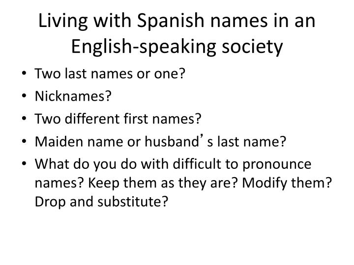 Living with Spanish names in an English-speaking society