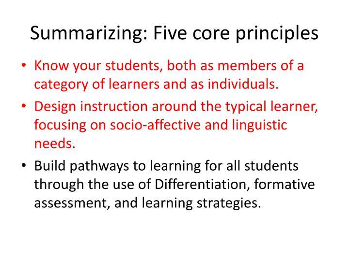 Summarizing: Five core principles