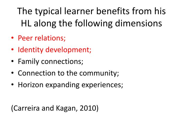 The typical learner benefits from his HL along the following dimensions