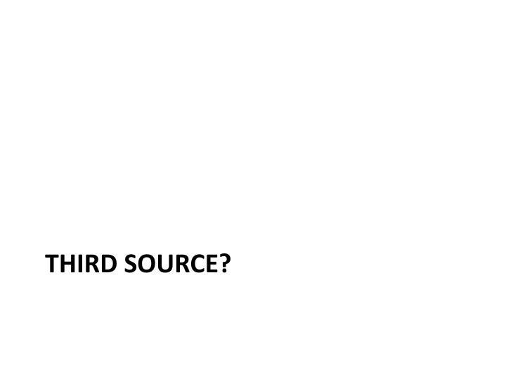 Third source?