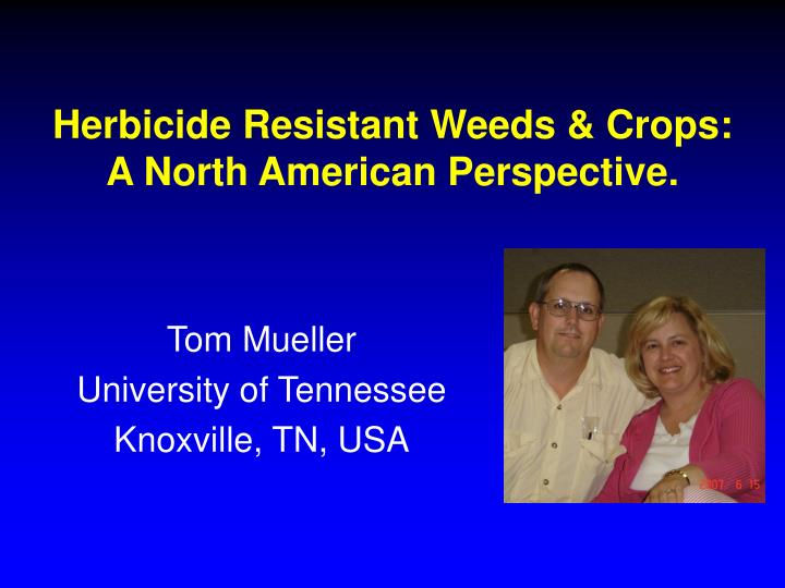 Herbicide resistant weeds crops a north american perspective