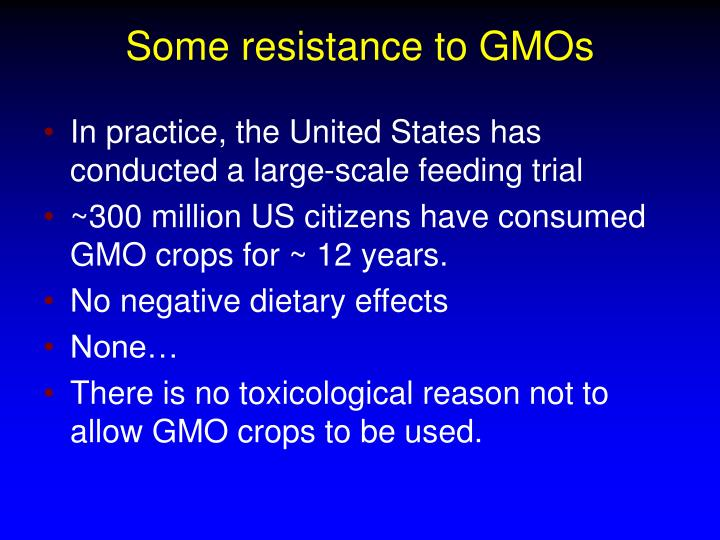 Some resistance to GMOs
