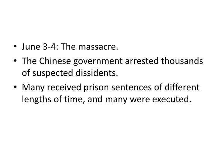 June 3-4: The massacre.