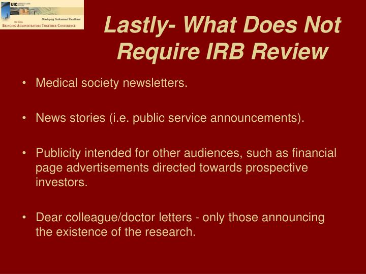 Lastly- What Does Not Require IRB Review