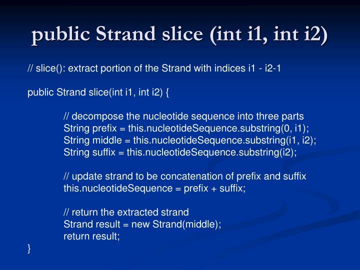 public Strand slice (int i1, int i2)