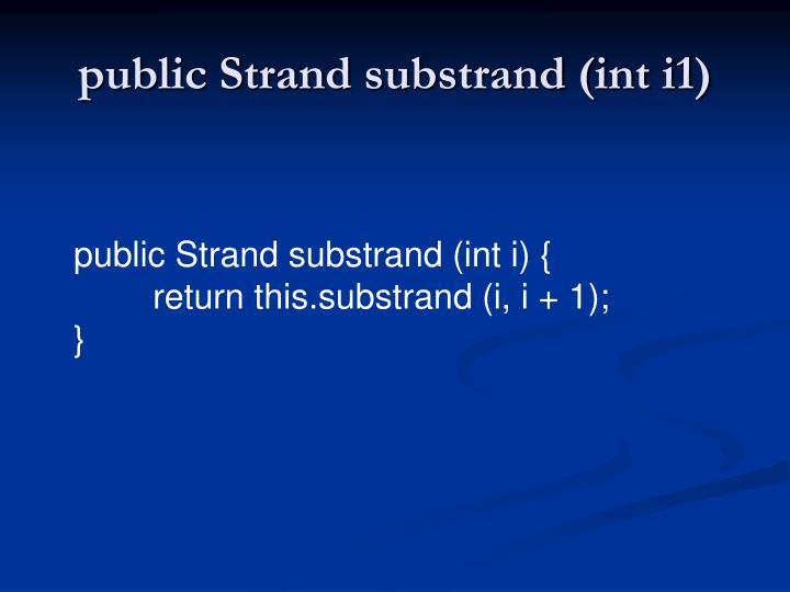 public Strand substrand (int i1)