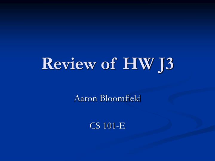 Review of hw j3