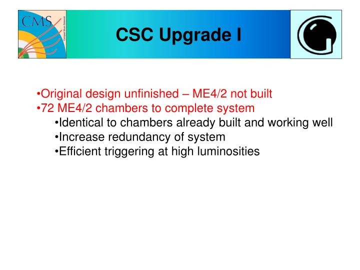 CSC Upgrade I