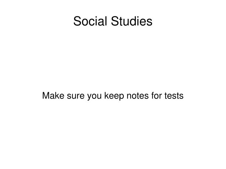 Make sure you keep notes for tests